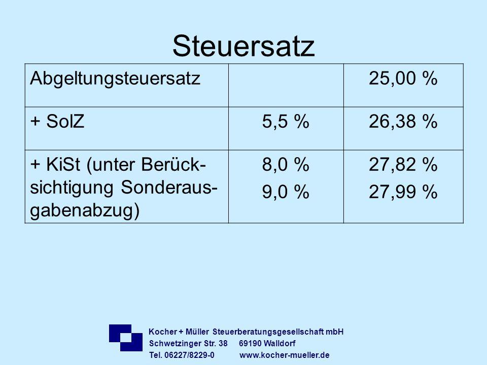 Kocher + Müller Steuerberatungsgesellschaft mbH Schwetzinger Str. 38 69190 Walldorf Tel. 06227/8229-0 www.kocher-mueller.de Steuersatz Abgeltungsteuer