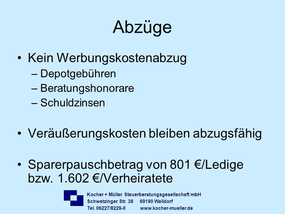 Kocher + Müller Steuerberatungsgesellschaft mbH Schwetzinger Str. 38 69190 Walldorf Tel. 06227/8229-0 www.kocher-mueller.de Abzüge Kein Werbungskosten