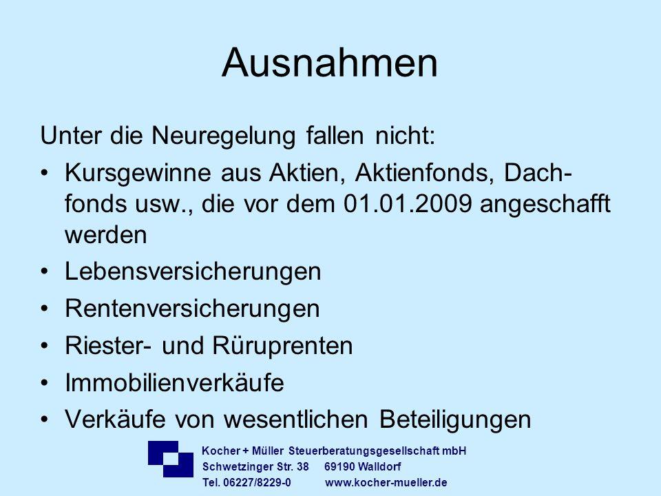 Kocher + Müller Steuerberatungsgesellschaft mbH Schwetzinger Str. 38 69190 Walldorf Tel. 06227/8229-0 www.kocher-mueller.de Ausnahmen Unter die Neureg