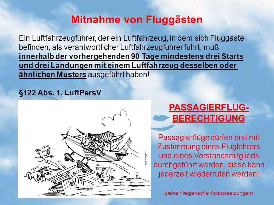 Mitnahme von Fluggästen Ein Luftfahrzeugführer, der ein Luftfahrzeug, in dem sich Fluggäste befinden, als verantwortlicher Luftfahrzeugführer führt, m