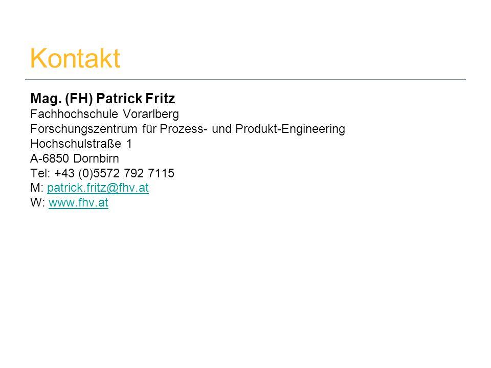 08.09.2014Mag. (FH) Patrick Fritz9 Kontakt Mag. (FH) Patrick Fritz Fachhochschule Vorarlberg Forschungszentrum für Prozess- und Produkt-Engineering Ho