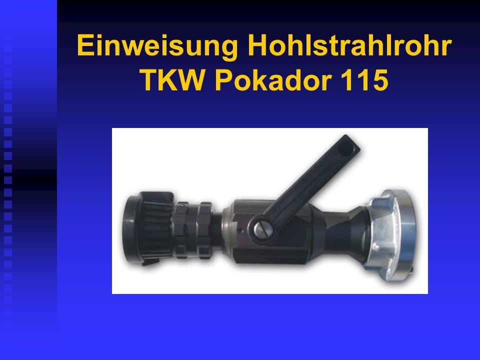 Einweisung Hohlstrahlrohr TKW Pokador 115