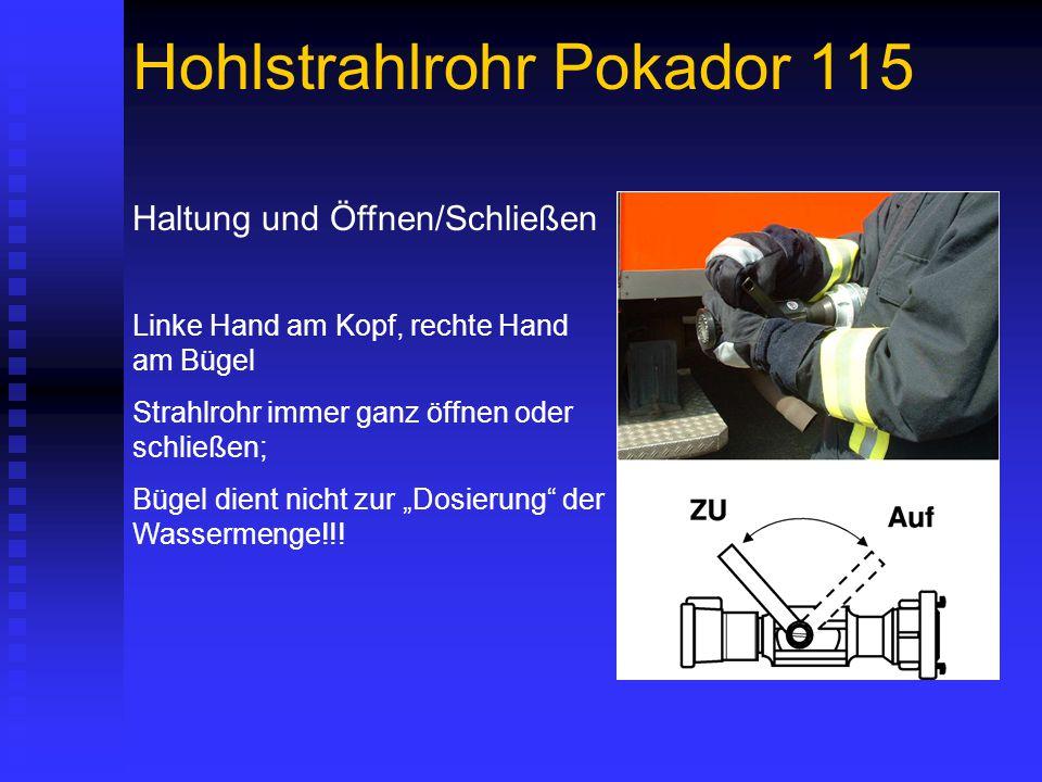 """Hohlstrahlrohr Pokador 115 Haltung und Öffnen/Schließen Linke Hand am Kopf, rechte Hand am Bügel Strahlrohr immer ganz öffnen oder schließen; Bügel dient nicht zur """"Dosierung der Wassermenge!!!"""