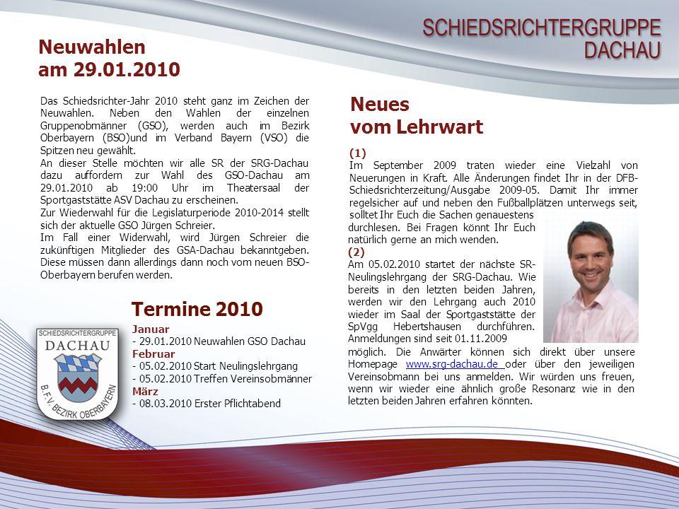 Neues vom Einteiler ungswünsche bis spätestens 31.01.2010 über das BFV-Login einzutragen.