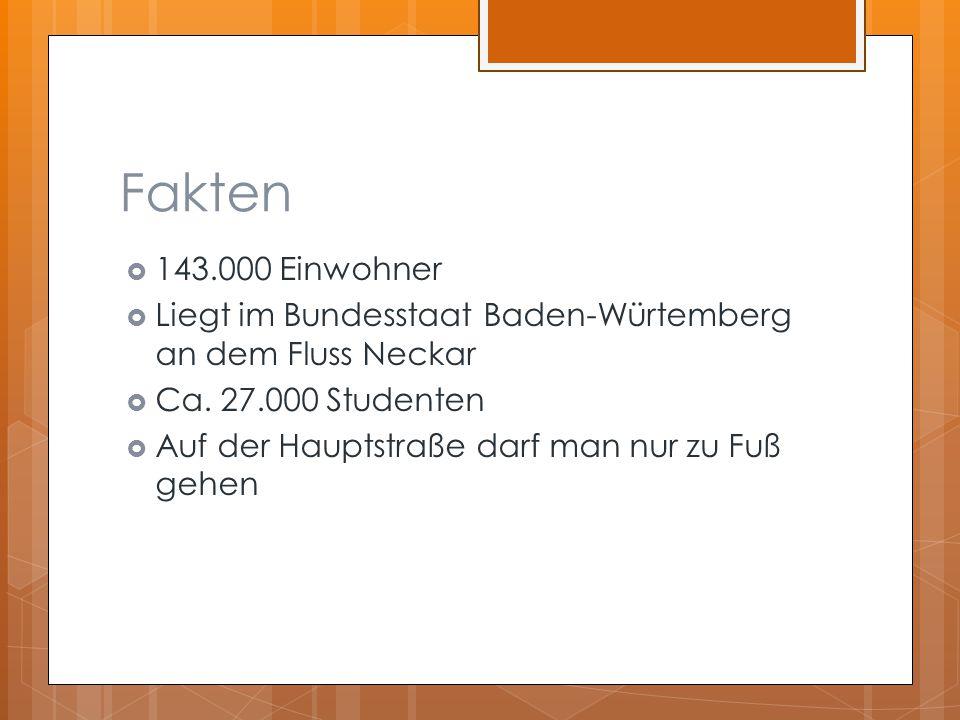Fakten  143.000 Einwohner  Liegt im Bundesstaat Baden-Würtemberg an dem Fluss Neckar  Ca.