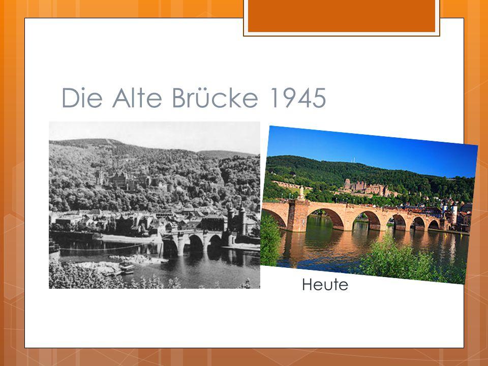Die Alte Brücke 1945 Heute