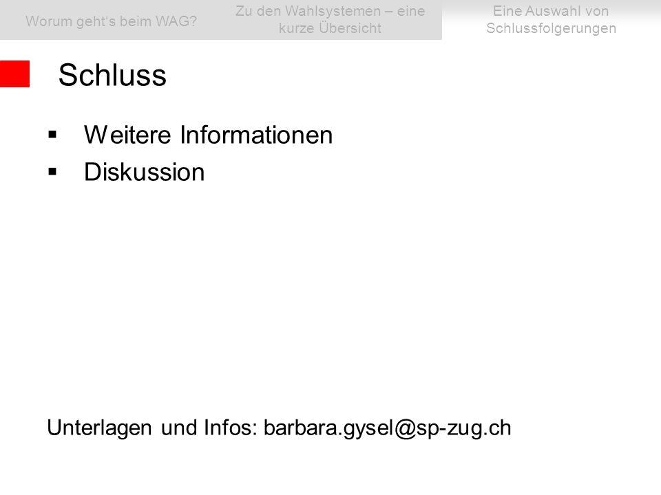  Weitere Informationen  Diskussion Unterlagen und Infos: barbara.gysel@sp-zug.ch Schluss Worum geht's beim WAG.