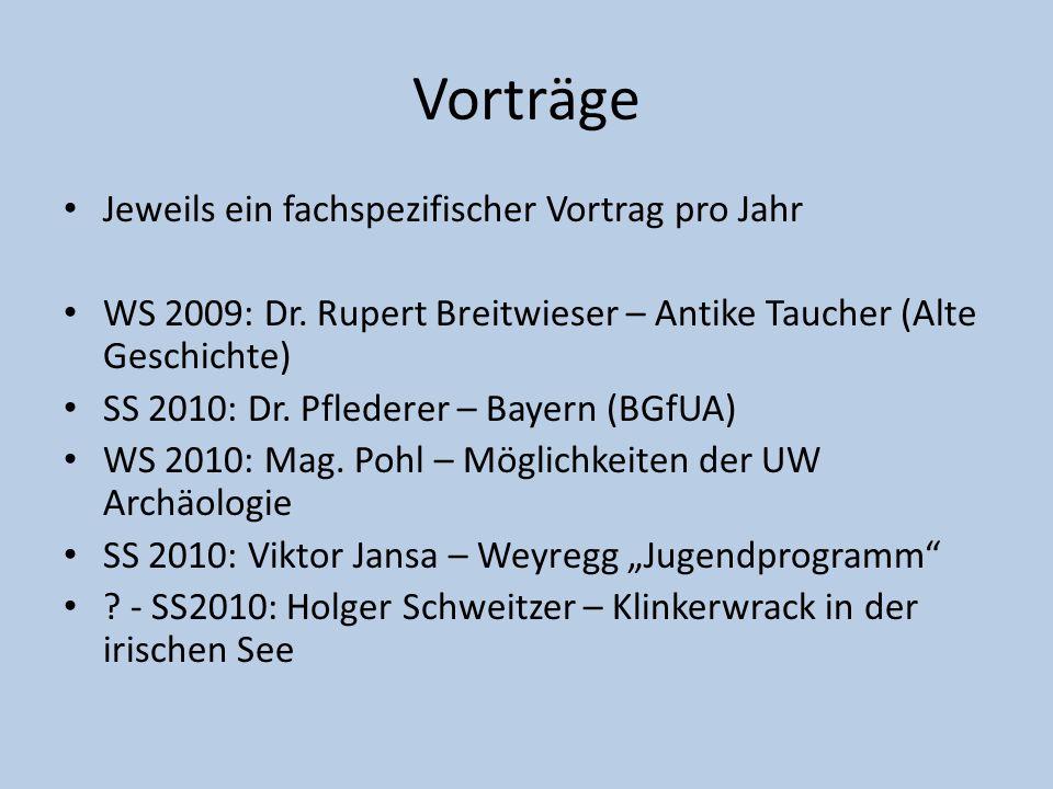 Vorträge Jeweils ein fachspezifischer Vortrag pro Jahr WS 2009: Dr. Rupert Breitwieser – Antike Taucher (Alte Geschichte) SS 2010: Dr. Pflederer – Bay