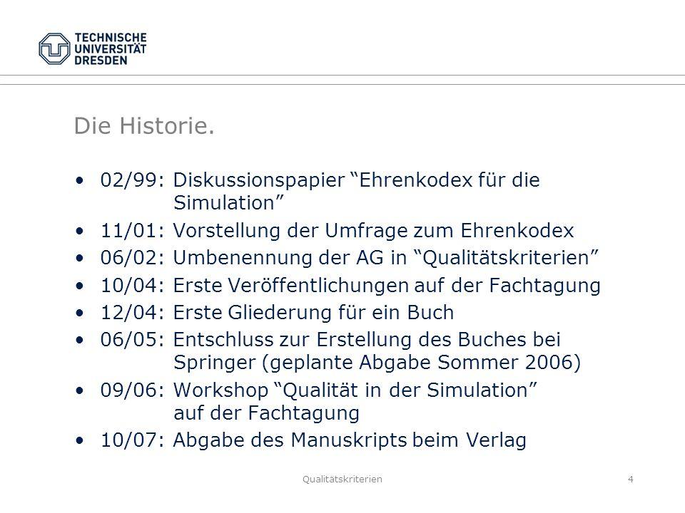Qualitätskriterien4 Die Historie.