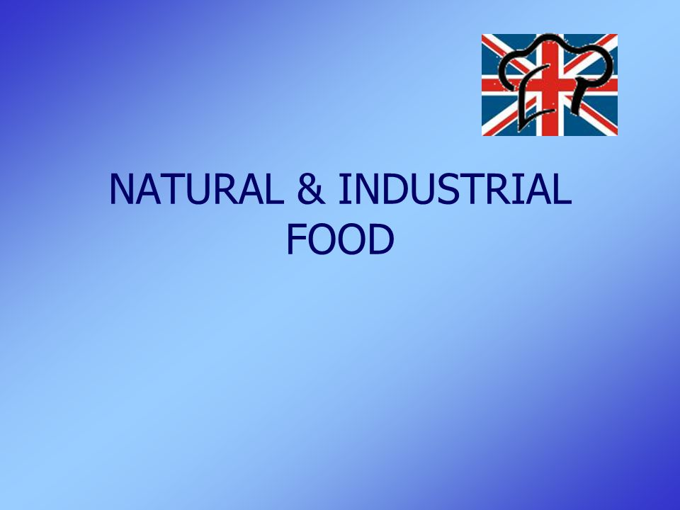 NATURAL & INDUSTRIAL FOOD