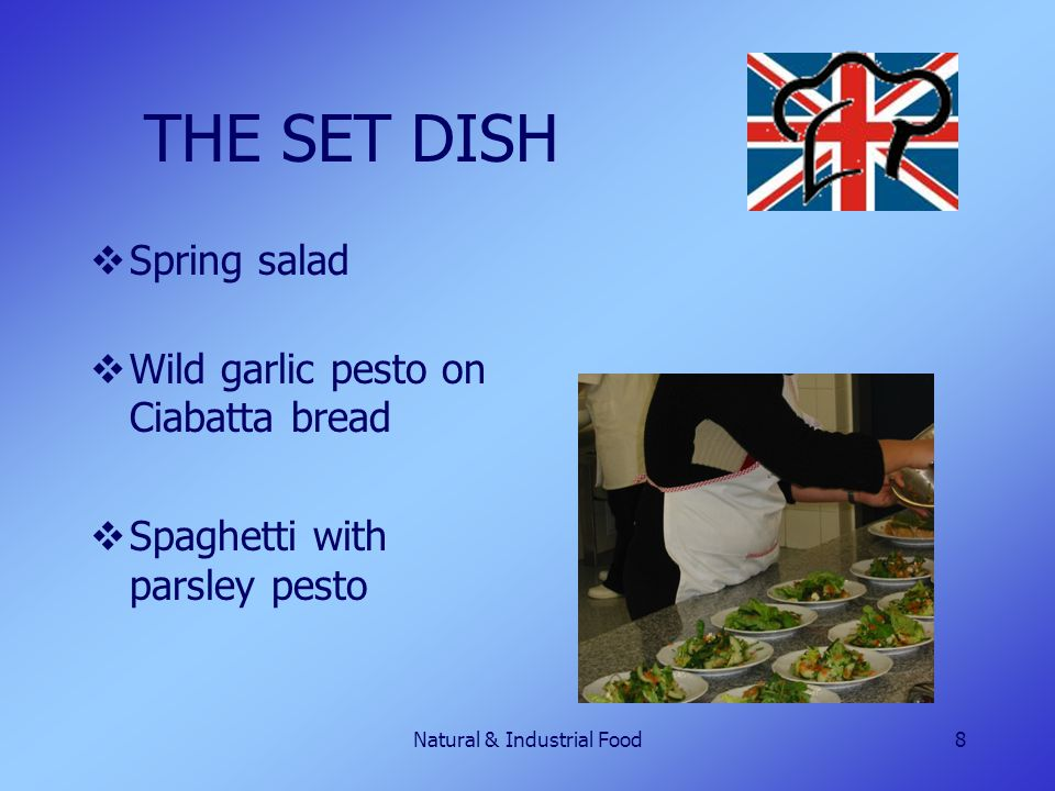 Natural & Industrial Food8 THE SET DISH  Spring salad  Wild garlic pesto on Ciabatta bread  Spaghetti with parsley pesto