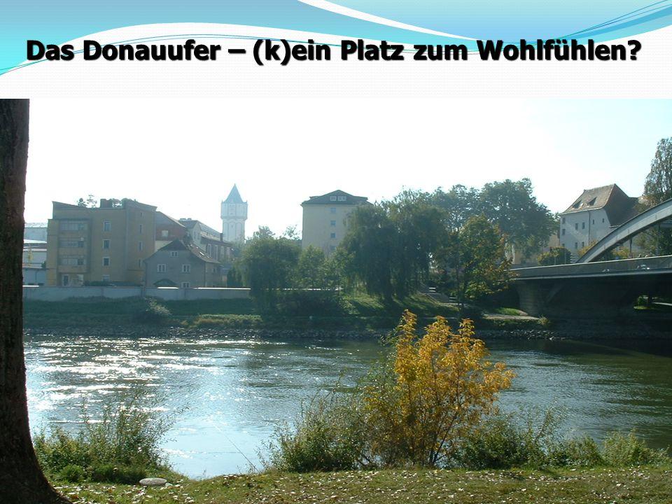 Das Donauufer – (k)ein Platz zum Wohlfühlen?