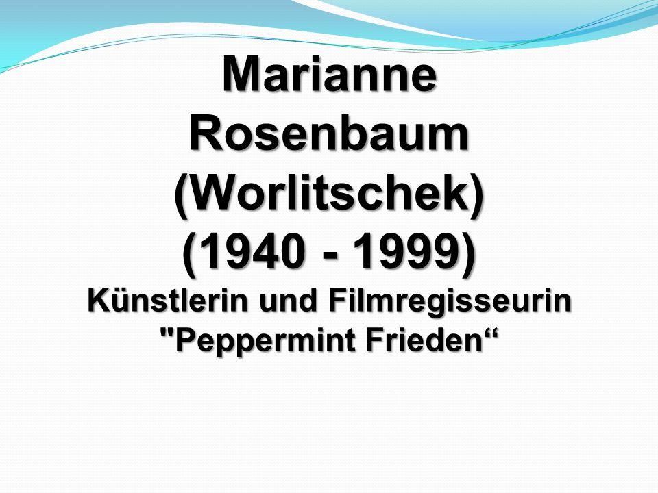 Marianne Rosenbaum (Worlitschek) (1940 - 1999) Künstlerin und Filmregisseurin