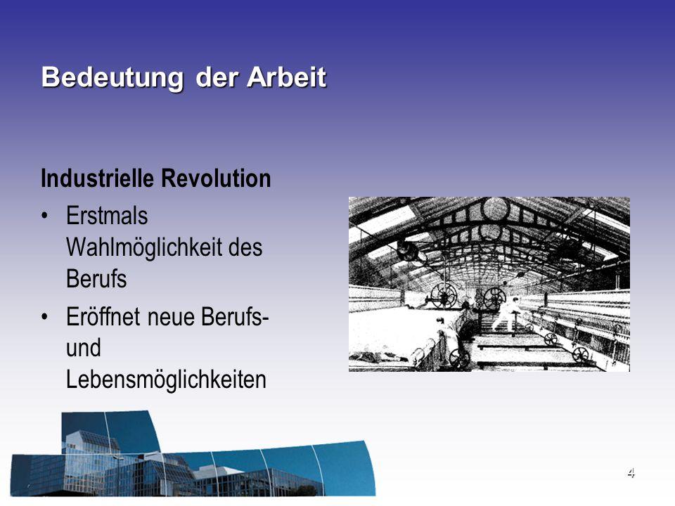 4 Industrielle Revolution Erstmals Wahlmöglichkeit des Berufs Eröffnet neue Berufs- und Lebensmöglichkeiten