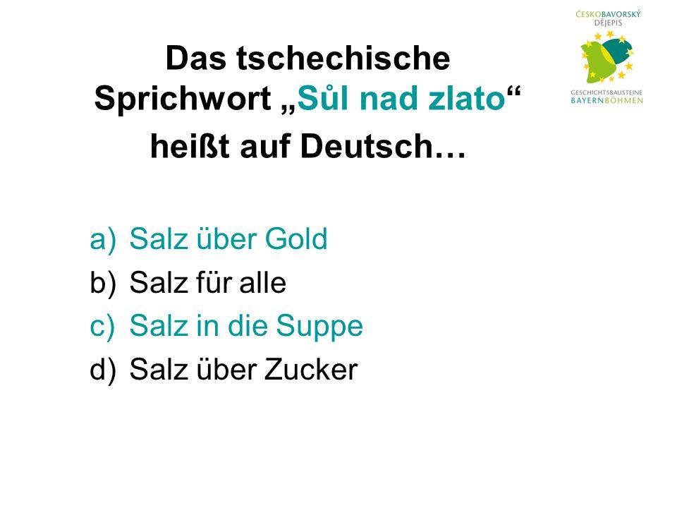 a)Salz über Gold b)Salz für alle c)Salz in die Suppe d)Salz über Zucker