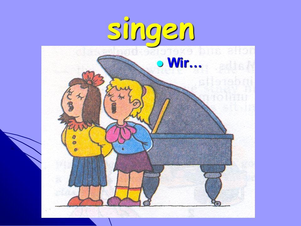 singen Wir… Wir…