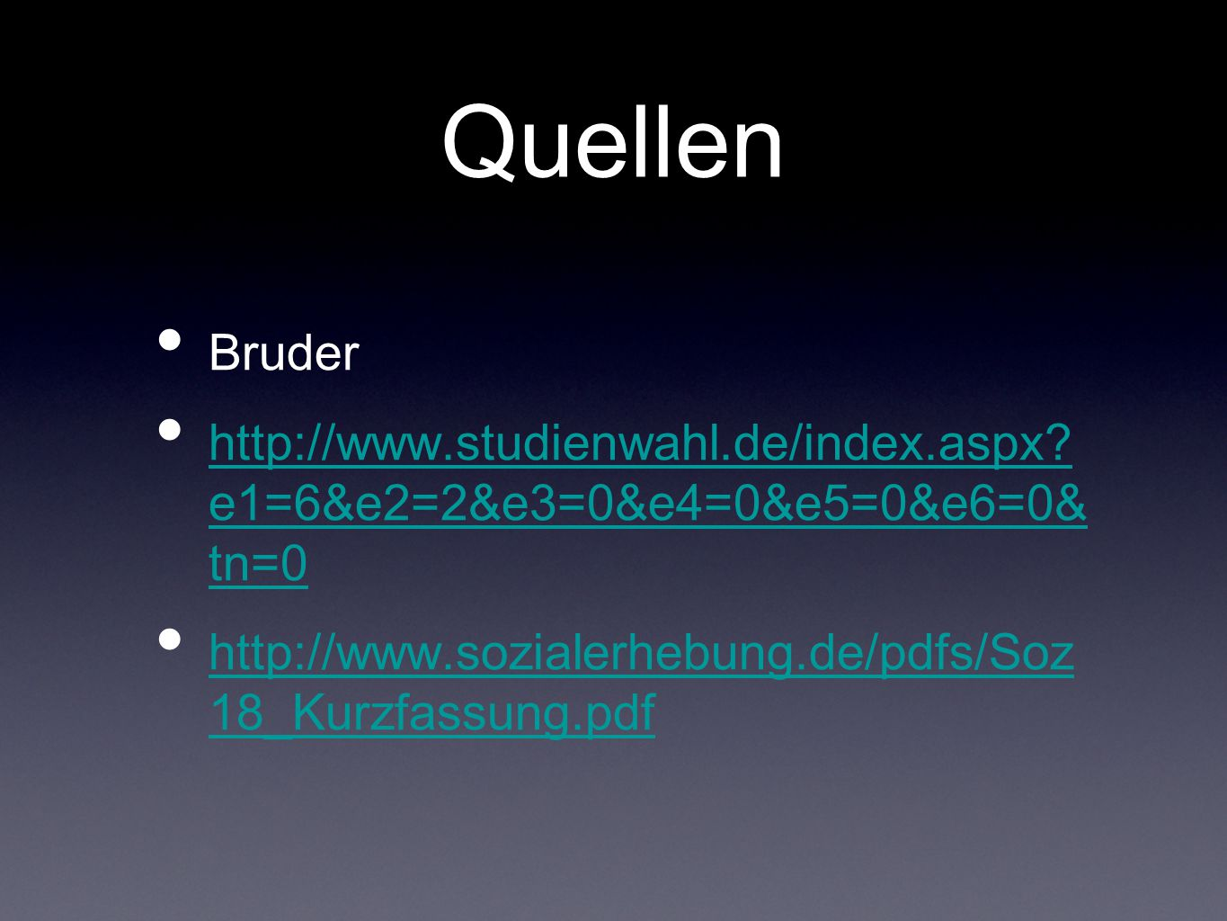 Quellen Bruder http://www.studienwahl.de/index.aspx.