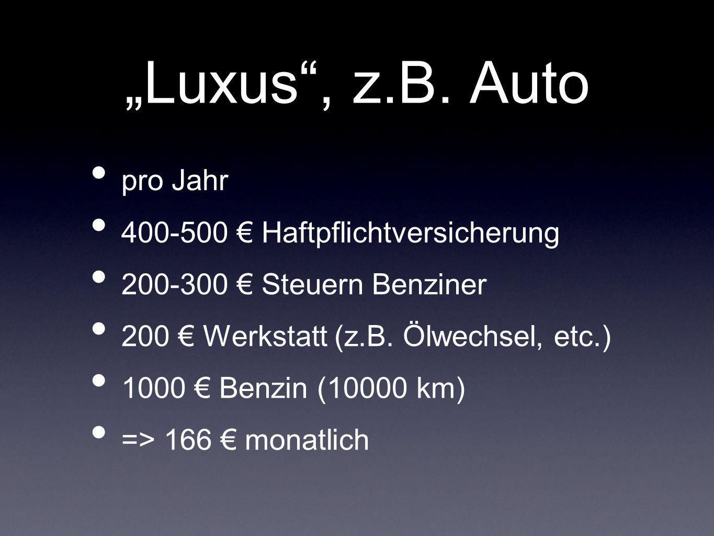 """""""Luxus , z.B."""