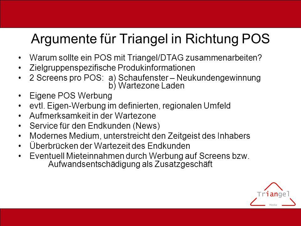 Argumente für Triangel in Richtung POS Warum sollte ein POS mit Triangel/DTAG zusammenarbeiten.