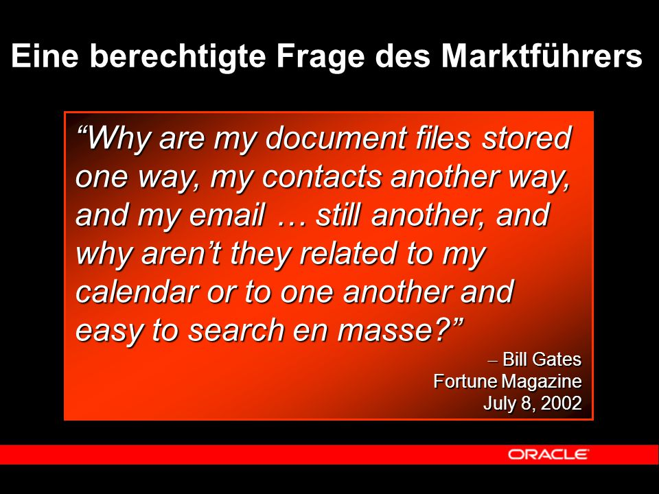 "Eine berechtigte Frage des Marktführers ""Why are my document files stored one way, my contacts another way, and my email … still another, and why aren"