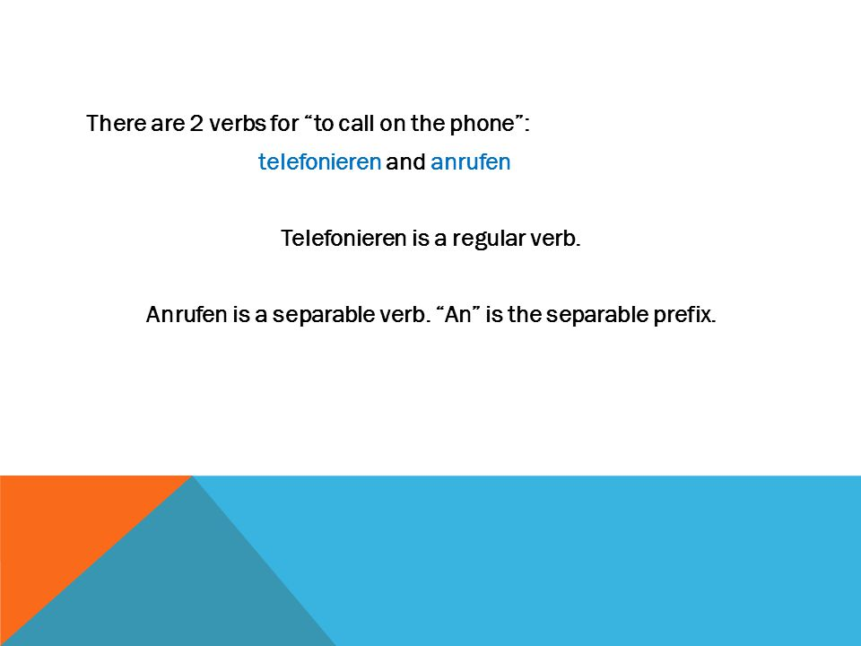 There are 2 verbs for to call on the phone : telefonieren and anrufen Telefonieren is a regular verb.