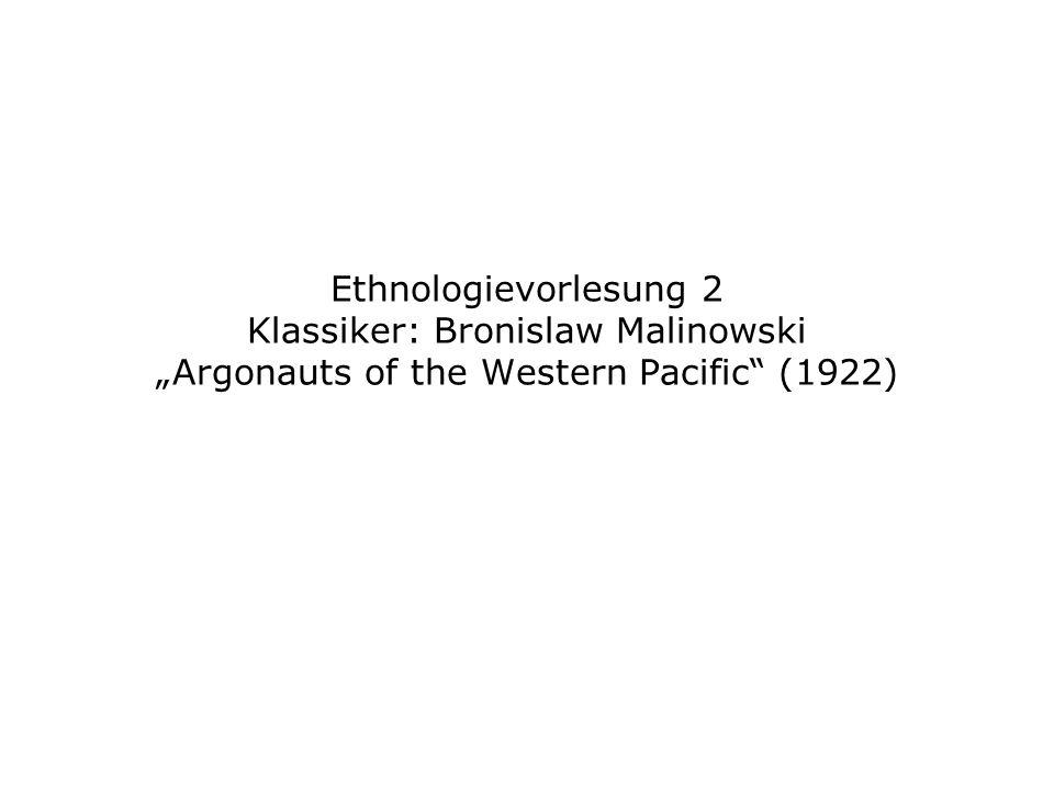 "Ethnologievorlesung 2 Klassiker: Bronislaw Malinowski ""Argonauts of the Western Pacific (1922)"