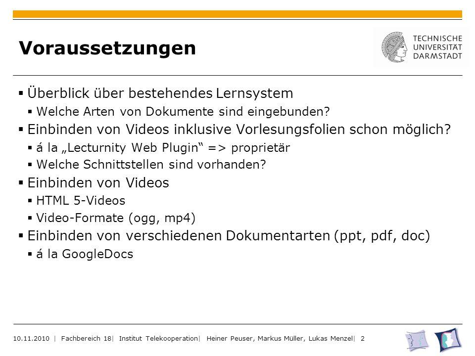 Voraussetzungen  Überblick über bestehendes Lernsystem  Welche Arten von Dokumente sind eingebunden.