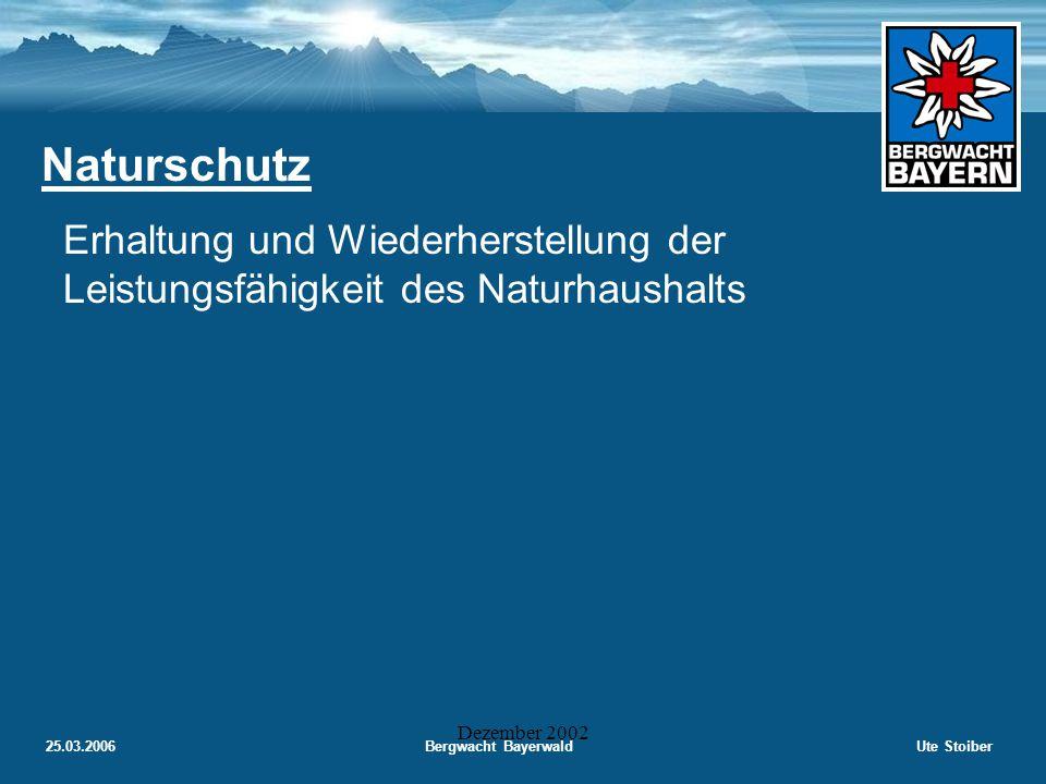 25.03.2006Bergwacht BayerwaldUte Stoiber Dezember 2002 Natur Schutz Recht