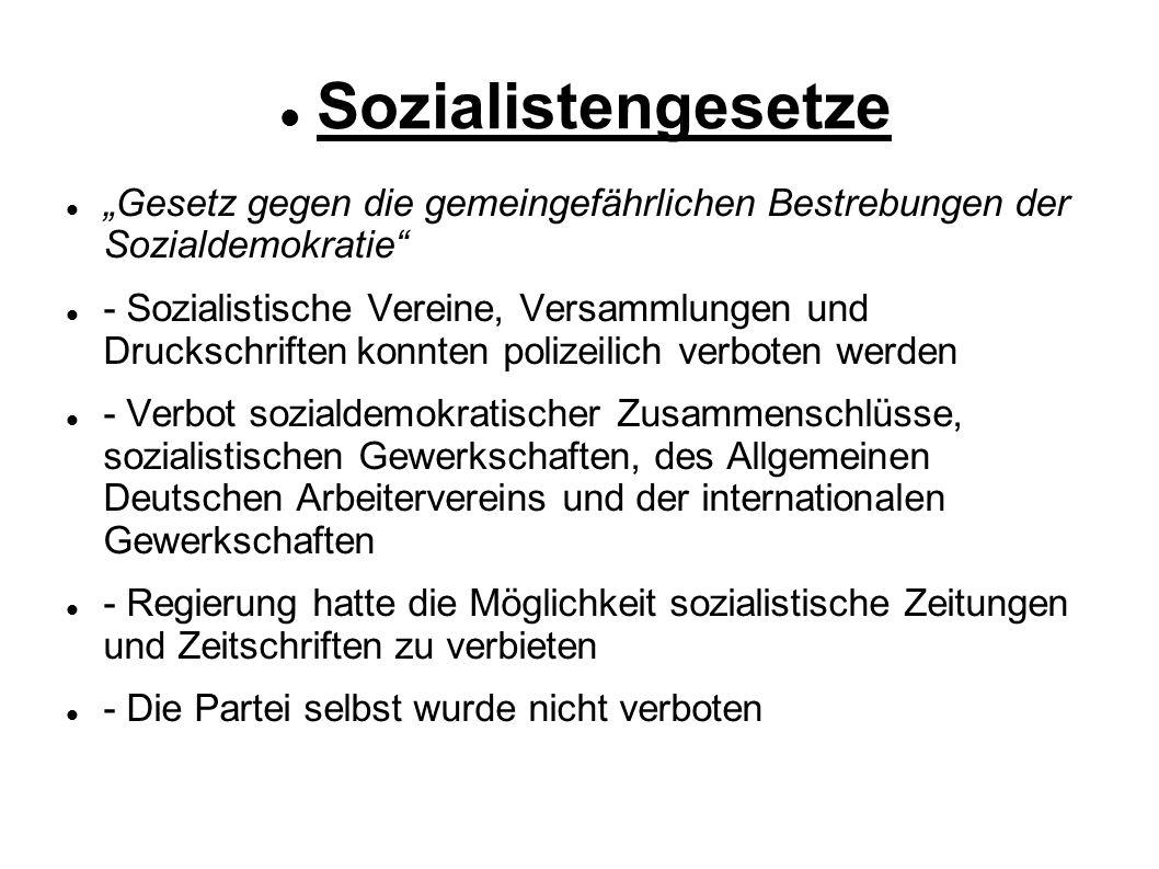 Folgen damals und heute durch stärkeren Einfluss der SAP Sozialistengesetze nicht mehr tragbar Bevölkerung reagiert unglaubwürdig SAP/SPD lehnt Sozialgesetze ab Grundlage für heutiges Sozialsystem z.B.