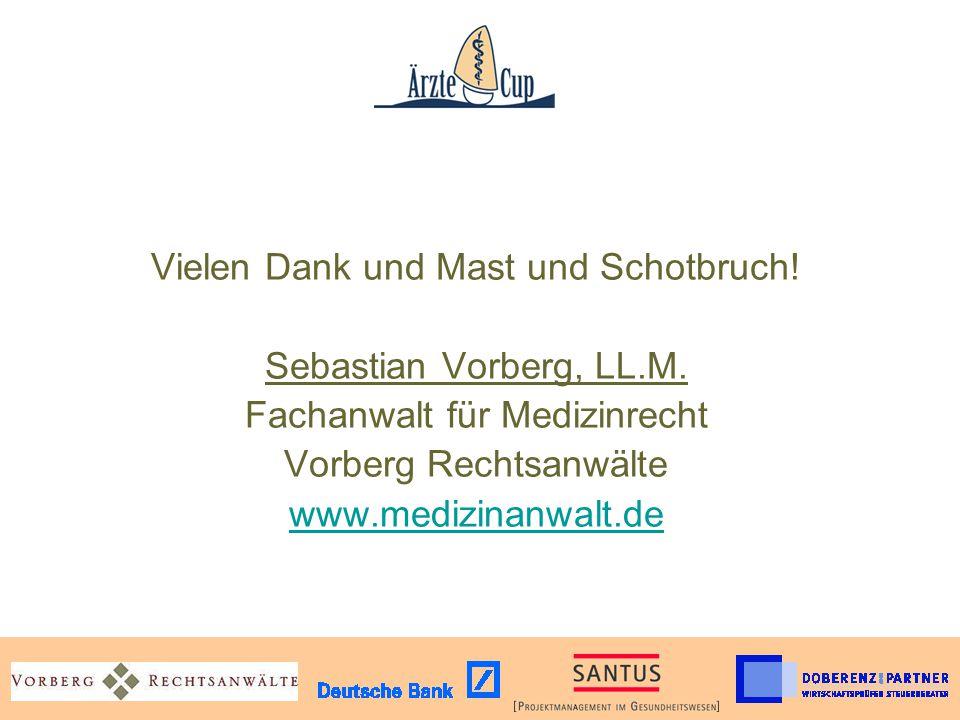 Vielen Dank und Mast und Schotbruch. Sebastian Vorberg, LL.M.