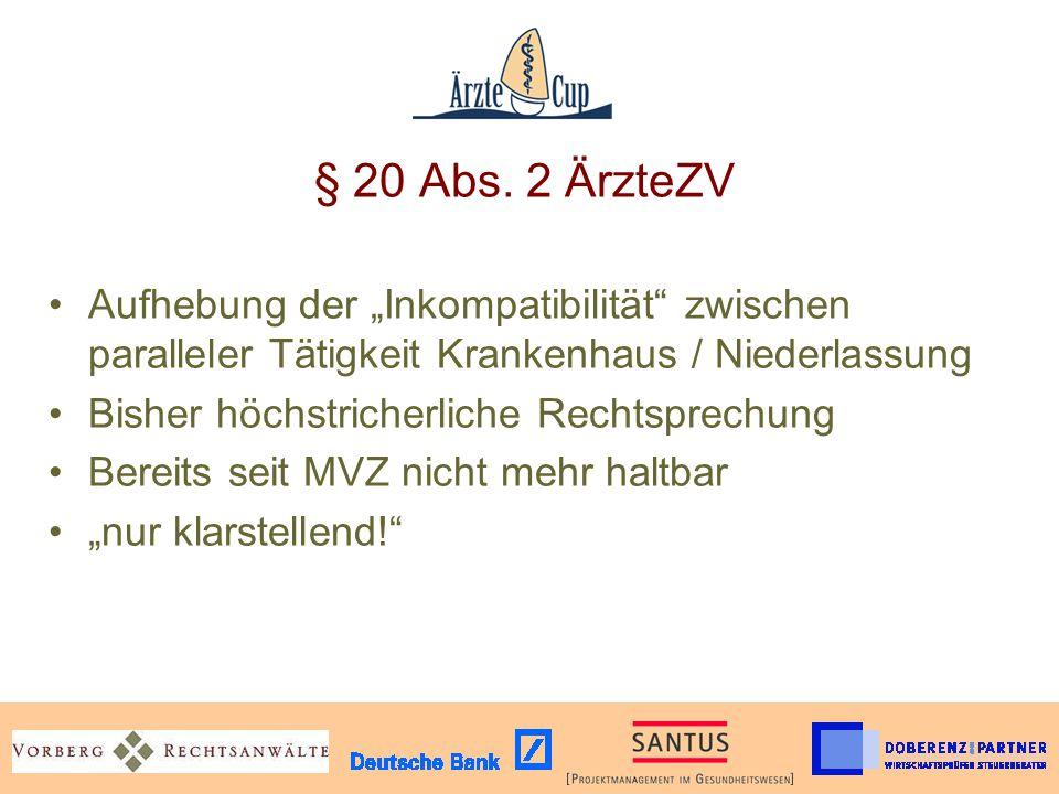 """§ 20 Abs. 2 ÄrzteZV Aufhebung der """"Inkompatibilität"""" zwischen paralleler Tätigkeit Krankenhaus / Niederlassung Bisher höchstricherliche Rechtsprechung"""