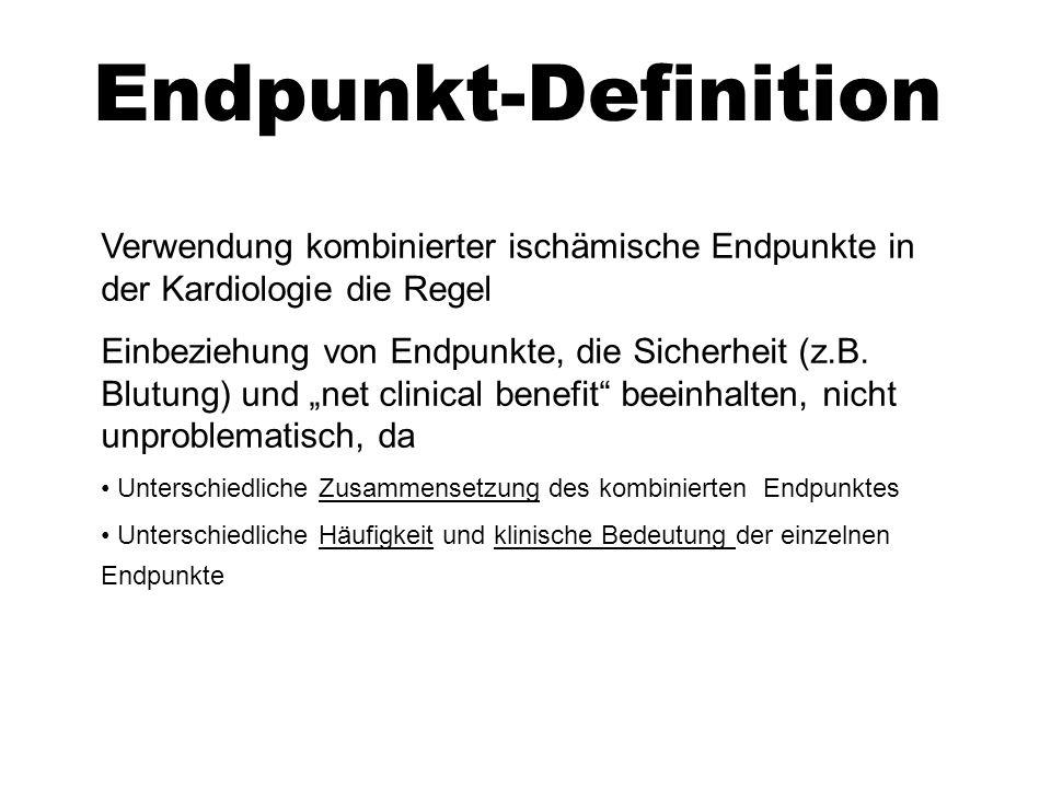 Endpunkt-Definition Verwendung kombinierter ischämische Endpunkte in der Kardiologie die Regel Einbeziehung von Endpunkte, die Sicherheit (z.B. Blutun