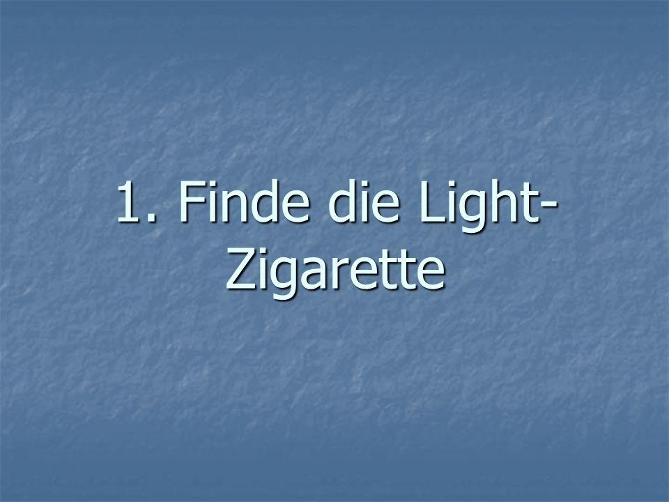 1. Finde die Light- Zigarette