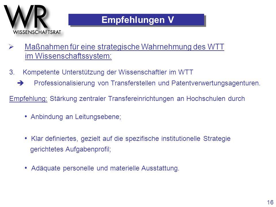 Empfehlungen V  Maßnahmen für eine strategische Wahrnehmung des WTT im Wissenschaftssystem: 3. Kompetente Unterstützung der Wissenschaftler im WTT 