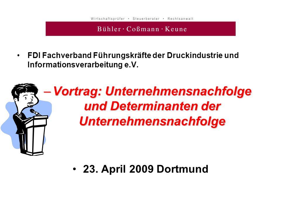•FDI Fachverband Führungskräfte der Druckindustrie und Informationsverarbeitung e.V. –Vortrag: Unternehmensnachfolge und Determinanten der Unternehmen