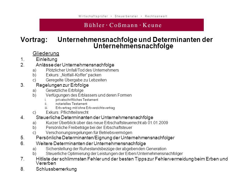 Vortrag: Unternehmensnachfolge und Determinanten der Unternehmensnachfolge Gliederung 1.Einleitung 2.Anlässe der Unternehmensnachfolge a)Plötzlicher U