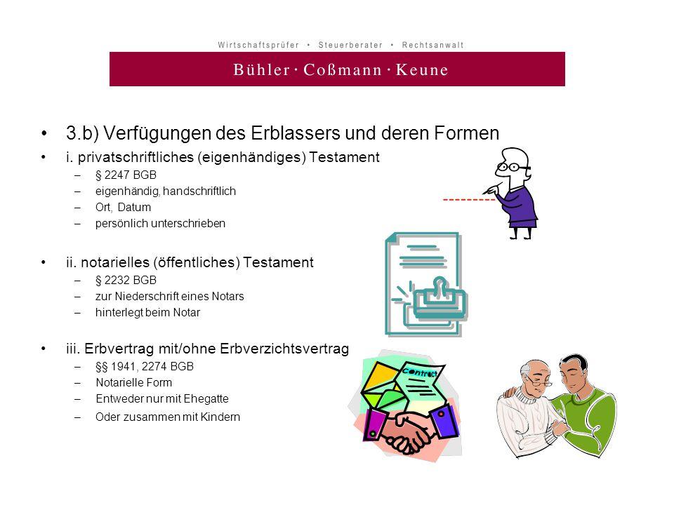 •3.b) Verfügungen des Erblassers und deren Formen •i. privatschriftliches (eigenhändiges) Testament –§ 2247 BGB –eigenhändig, handschriftlich –Ort, Da
