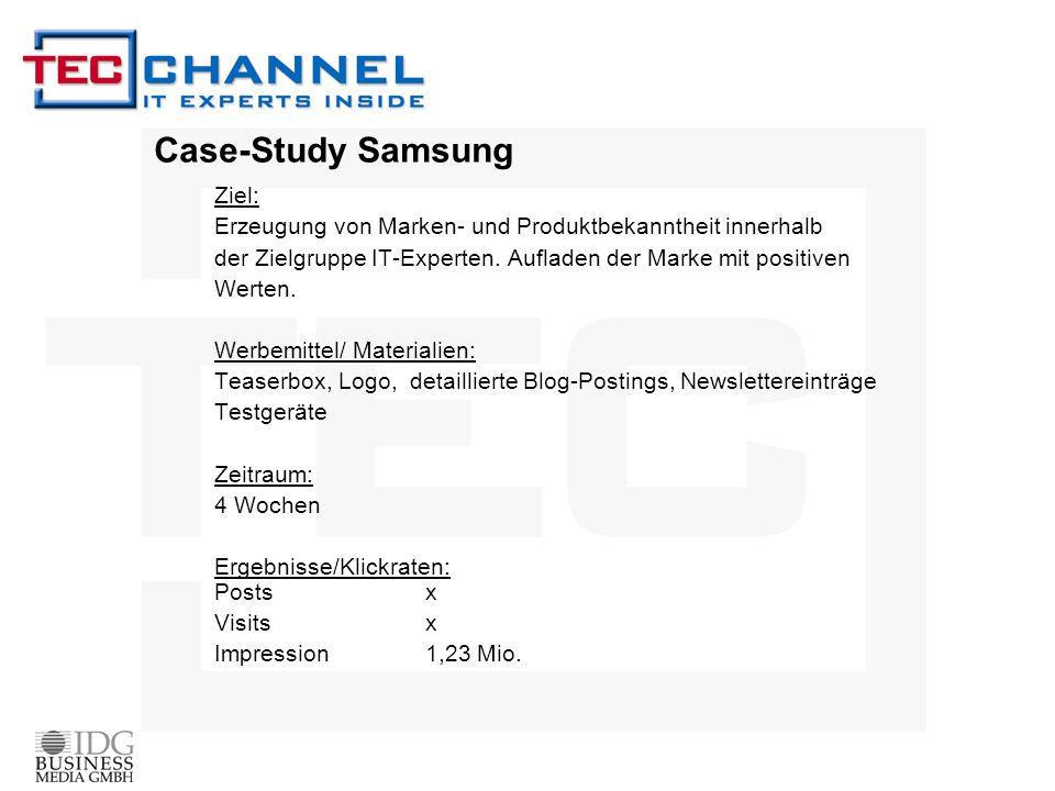 Case-Study Samsung Ziel: Erzeugung von Marken- und Produktbekanntheit innerhalb der Zielgruppe IT-Experten. Aufladen der Marke mit positiven Werten. W