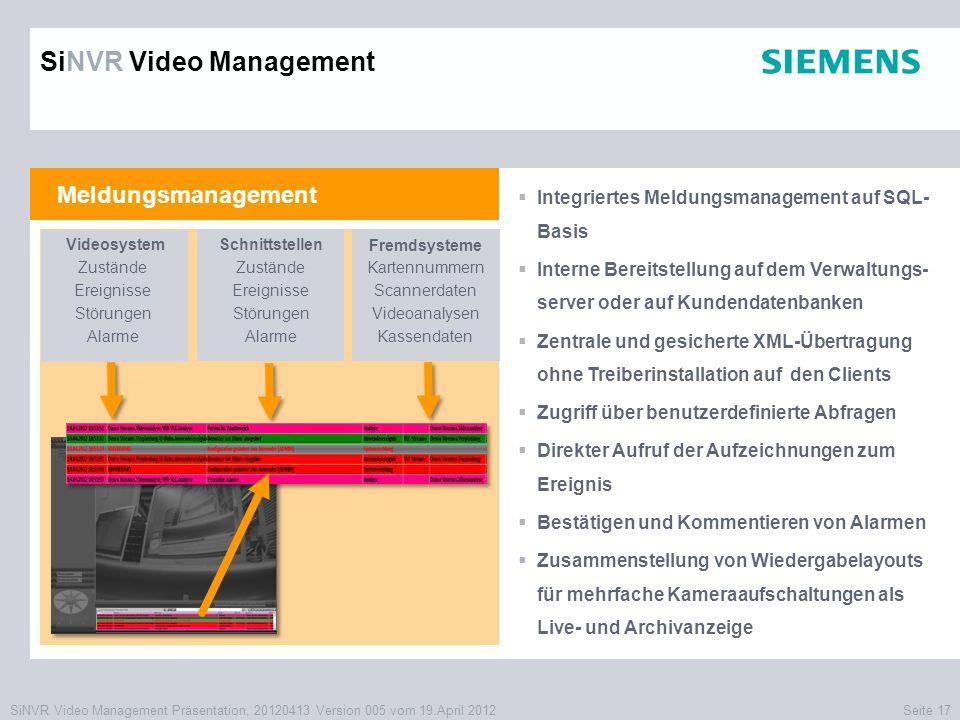 SiNVR Video Management Präsentation, 20120413 Version 005 vom 19.April 2012Seite 17 Meldungsmanagement  Integriertes Meldungsmanagement auf SQL- Basi