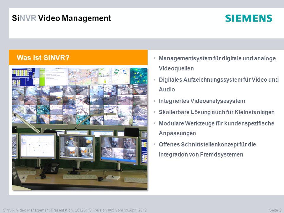 SiNVR Video Management Präsentation, 20120413 Version 005 vom 19.April 2012Seite 3 Philosophie  SiNVR basiert ausschließlich auf Standards  SiNVR fügt sich nahtlos in IT-Strukturen ein  SiNVR bietet offene Schnittstellen für Fremdsysteme  SiNVR ist als Client-/Serverstruktur ohne zentrale Anhängigkeiten konzipiert  SiNVR verbindet die analoge und digitale Videowelt  SiNVR integriert die Gebäude- und Sicherheitstechnik  SiNVR bietet optimierte Prozesse für große Installationen SiNVR Video Management