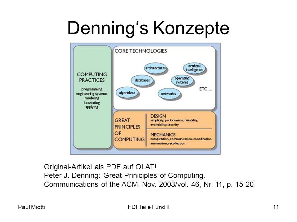 Paul MiottiFDI Teile I und II11 Denning's Konzepte Original-Artikel als PDF auf OLAT! Peter J. Denning: Great Priniciples of Computing. Communications