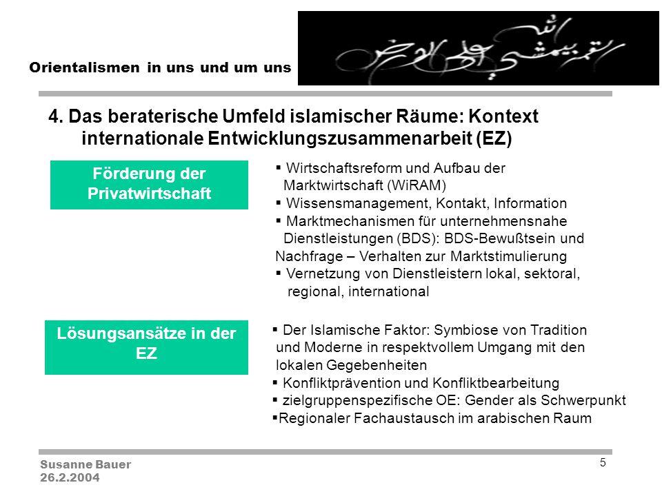 Susanne Bauer 26.2.2004 Orientalismen in uns und um uns 5 4.