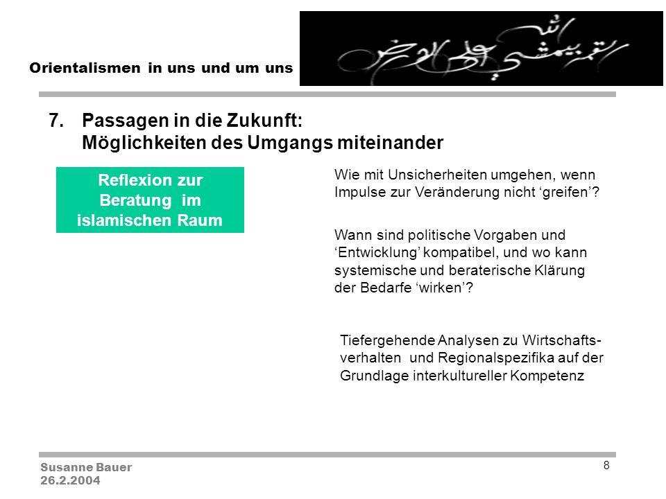 Susanne Bauer 26.2.2004 Orientalismen in uns und um uns 9 Hinweise zu Themen und Veranstaltungen in nächster Zeit: 29.