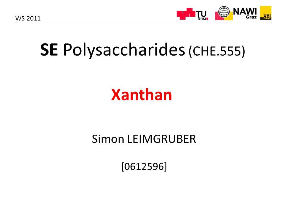 SE Polysaccharides (CHE.555) Xanthan Simon LEIMGRUBER [0612596] WS 2011