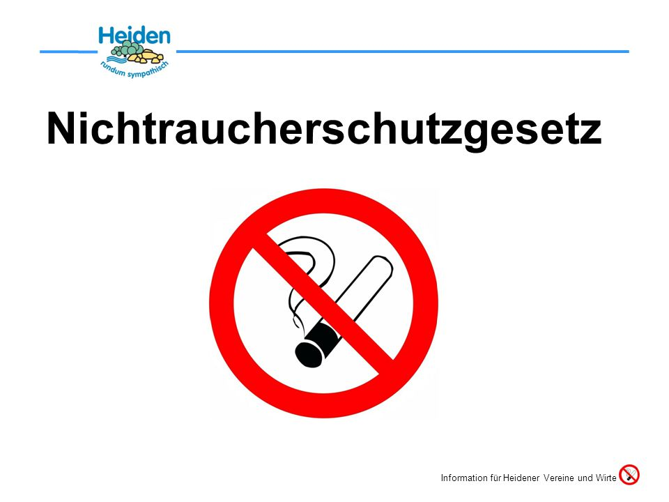 Nichtraucherschutzgesetz Information für Heidener Vereine und Wirte