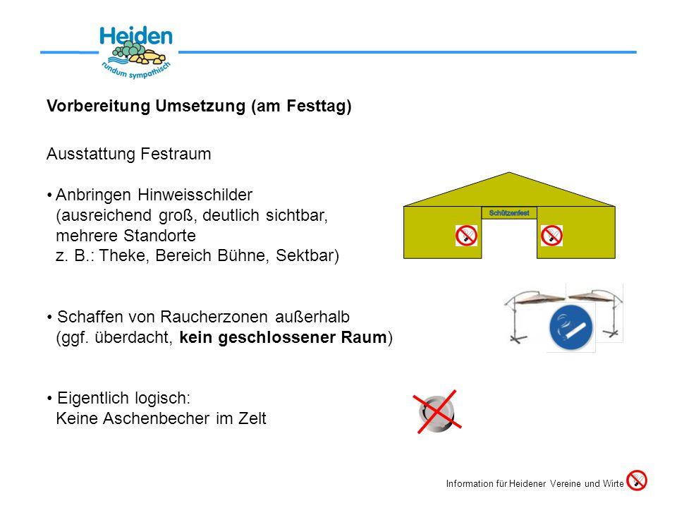 Vorbereitung Umsetzung (am Festtag) Ausstattung Festraum • Anbringen Hinweisschilder (ausreichend groß, deutlich sichtbar, mehrere Standorte z.