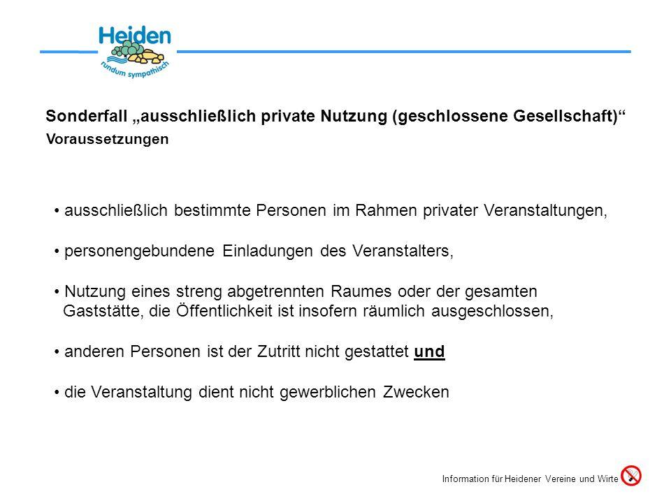 Verantwortlichkeit für Umsetzung (§ 4) Betreiber der Gaststätte Leitung der Sporteinrichtung Information für Heidener Vereine und Wirte