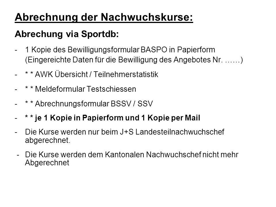 Abrechnung der Nachwuchskurse: Abrechung via Sportdb: -1 Kopie des Bewilligungsformular BASPO in Papierform (Eingereichte Daten für die Bewilligung des Angebotes Nr.