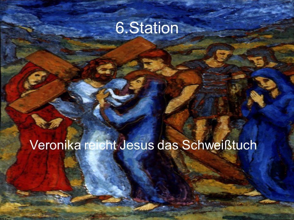 6.Station Veronika reicht Jesus das Schweißtuch