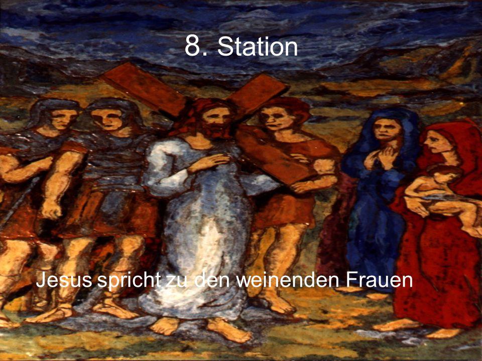 8. Station Jesus spricht zu den weinenden Frauen